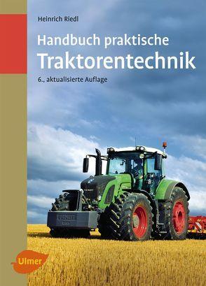 Handbuch praktische Traktorentechnik von Riedl,  Heinrich
