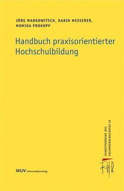 Handbuch praxisorientierter Hochschulbildung von Markowitsch,  Jörg, Messerer,  Karin, Prokopp,  Monika