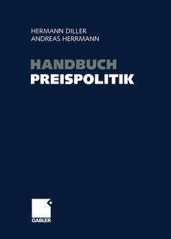 Handbuch Preispolitik von Diller,  Hermann, Herrmann,  Andreas