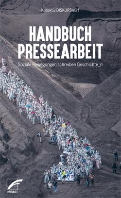 Handbuch Pressearbeit von Kollektiv DISKURSwurf