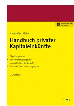 Handbuch privater Kapitaleinkünfte von Anemüller,  Christian Bernd, Bieling,  Björn, Krüger,  Elmar, Zöller,  Stefan