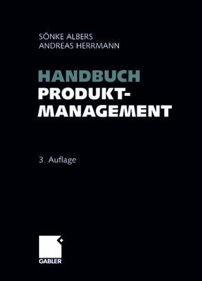 Handbuch Produktmanagement von Albers,  Sönke, Herrmann,  Andreas
