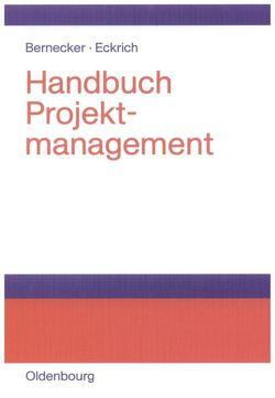 Handbuch Projektmanagement von Bernecker,  Michael, Eckrich,  Klaus