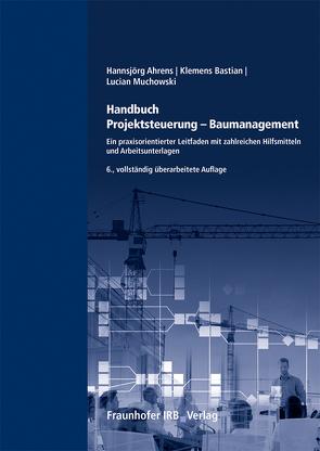 Handbuch Projektsteuerung – Baumanagement. von Ahrens,  Hannsjörg, Bastian,  Klemens, Muchowski,  Lucian