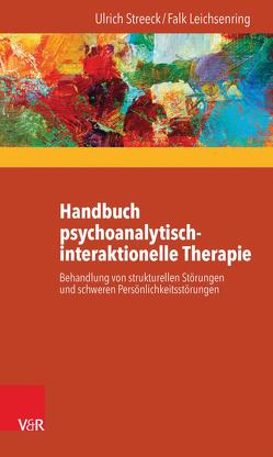 Handbuch psychoanalytisch-interaktionelle Therapie von Leichsenring,  Falk, Streeck,  Ulrich