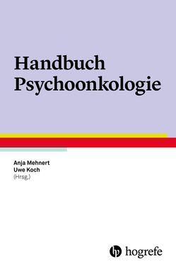 Handbuch Psychoonkologie von Koch,  Uwe, Mehnert,  Anja