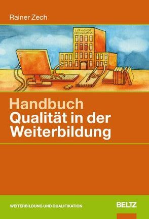 Handbuch Qualität in der Weiterbildung von Zech,  Rainer