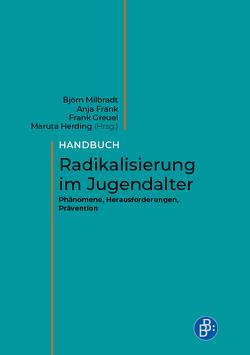 Handbuch Radikalisierung im Jugendalter von Frank,  Anja, Greuel,  Frank, Herding,  Maruta, Milbradt,  Björn