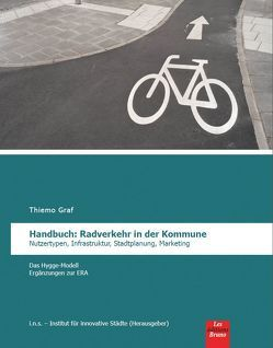 Handbuch: Radverkehr in der Kommune von Graf,  Laura, Graf,  Thiemo