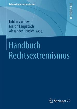 Handbuch Rechtsextremismus von Häusler,  Alexander, Langebach,  Martin, Virchow,  Fabian