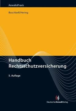 Handbuch Rechtsschutzversicherung von Buschbell,  Hans, Hering,  Manfred