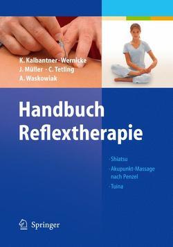 Handbuch Reflextherapie von Kalbantner-Wernicke,  Karin, Mueller,  Johannes, Ogal,  H.P., Tetling,  Christiane, Waskowiak,  Astrid, Wernicke,  T.