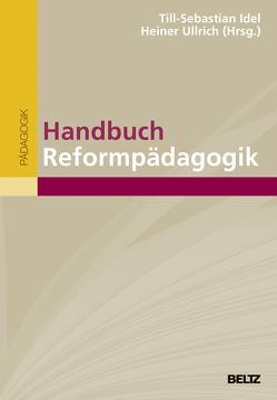 Handbuch Reformpädagogik von Idel,  Till-Sebastian, Ullrich,  Heiner