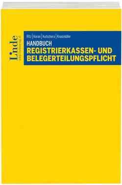 Handbuch Registrierkassen- und Belegerteilungspflicht von Knasmüller,  Markus, Koran,  Birgitt, Kutschera,  Axel, Ritz,  Christoph