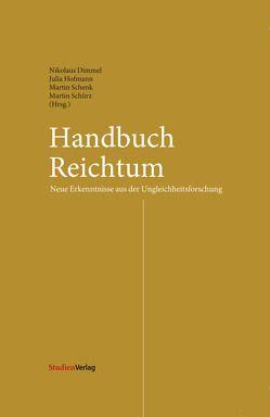 Handbuch Reichtum von Dimmel,  Nikolaus, Hofmann,  Julia, Schenk,  Martin, Schürz,  Martin