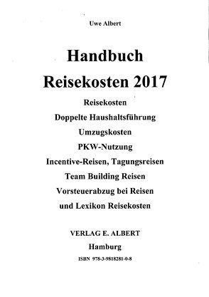 Handbuch Reisekosten 2017 von Albert,  Uwe