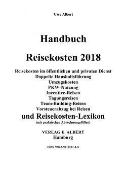 Handbuch Reisekosten 2018 auf CD-ROM von Albert,  Uwe
