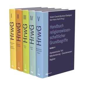 Handbuch religionswissenschaftlicher Grundbegriffe von Cancik,  Hubert, Gladigow,  Burkhard, Kohl,  Karl-Heinz