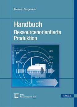 Handbuch Ressourcenorientierte Produktion von Neugebauer,  Reimund