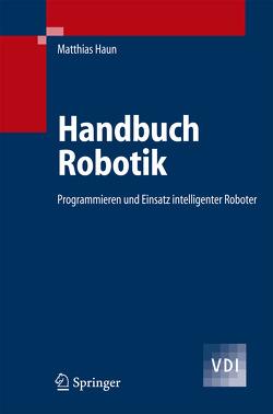 Handbuch Robotik von Haun,  Matthias