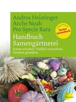 Handbuch Samengärtnerei von Heistinger,  Andrea, Pro Specie Rara, Verein ARCHE NOAH