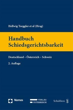 Handbuch Schiedsgerichtsbarkeit von Mohs,  Florian, Torggler,  Hellwig, Wong,  Venus Valentina