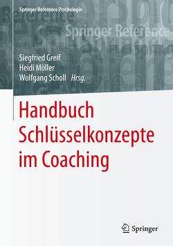 Handbuch Schlüsselkonzepte im Coaching von Greif,  Siegfried, Möller,  Heidi, Scholl,  Wolfgang