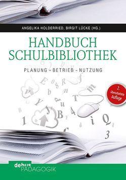 Handbuch Schulbibliothek von Holderried,  Angelika, Lücke,  Birgit