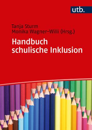 Handbuch schulische Inklusion von Sturm,  Tanja, Wagner-Willi,  Monika
