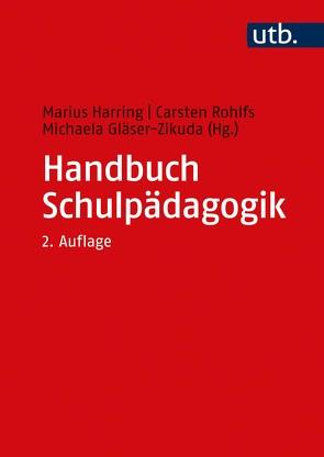 Handbuch Schulpädagogik von Gläser-Zikuda,  Michaela, Harring,  Marius, Rohlfs,  Carsten