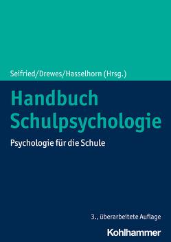 Handbuch Schulpsychologie von Drewes,  Stefan, Hasselhorn,  Marcus, Seifried,  Klaus