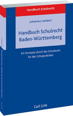 Handbuch Schulrecht Baden-Württemberg von Lambert,  Johannes