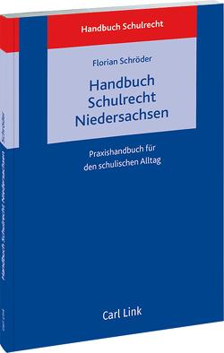 Handbuch Schulrecht Niedersachsen von Schroeder,  Florian