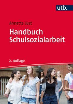 Handbuch Schulsozialarbeit von Just,  Annette