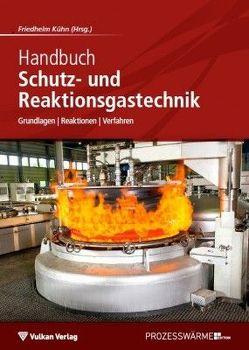 Handbuch Schutz- und Reaktionsgastechnik von Kühn,  Friedhelm