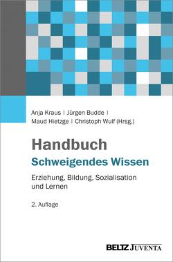 Handbuch Schweigendes Wissen von Budde,  Juergen, Hietzge,  Maud, Kraus,  Anja, Wulf,  Christoph