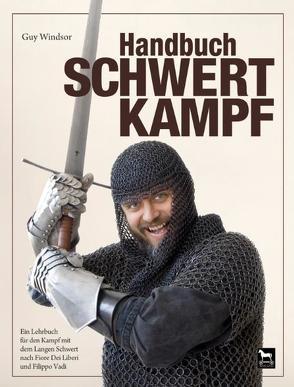 Handbuch Schwertkampf von Windsor,  Guy