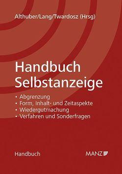 Handbuch Selbstanzeige von Althuber,  Franz, Lang,  Alexander, Twardosz,  Benjamin