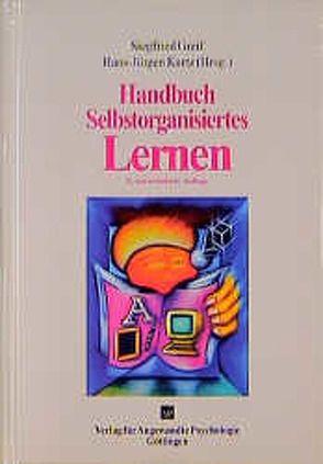 Handbuch Selbstorganisiertes Lernen von Greif,  Siegfried, Kurtz,  Hans J