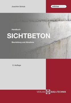 Handbuch Sichtbeton von Schulz,  Joachim