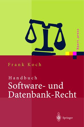 Handbuch Software- und Datenbank-Recht von Koch,  Frank