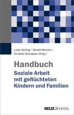 Handbuch Soziale Arbeit mit geflüchteten Kindern und Familien von Hartwig,  Luise, Mennen,  Gerald, Schrapper,  Christian
