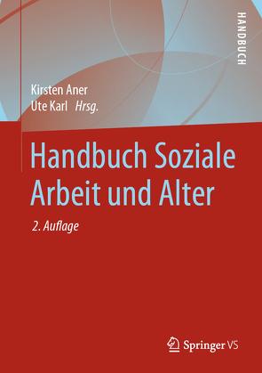 Handbuch Soziale Arbeit und Alter von Aner,  Kirsten, Karl,  Ute