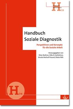 Handbuch Soziale Diagnostik (H24) von Buttner,  Peter, Gahleitner,  Silke Brigitta, Hochuli Freund,  Ursula, Röh,  Dieter