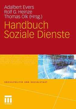 Handbuch Soziale Dienste von Evers,  Adalbert, Heinze,  Rolf G., Olk,  Thomas