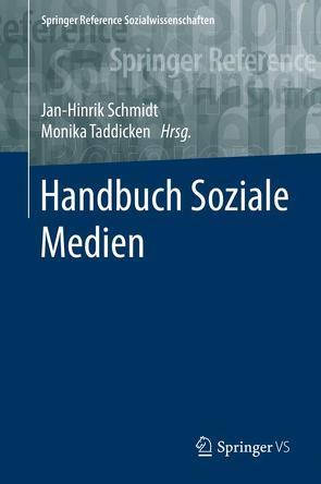 Handbuch Soziale Medien von Schmidt,  Jan-Hinrik, Taddicken,  Monika