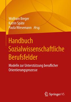 Handbuch Sozialwissenschaftliche Berufsfelder von Breger,  Wolfram, Späte,  Katrin, Wiesemann,  Paula