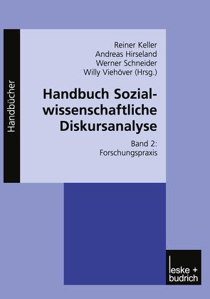 Handbuch Sozialwissenschaftliche Diskursanalyse von Hirseland,  Andreas, Keller,  Reiner, Schneider,  Werner, Viehöver,  Willy