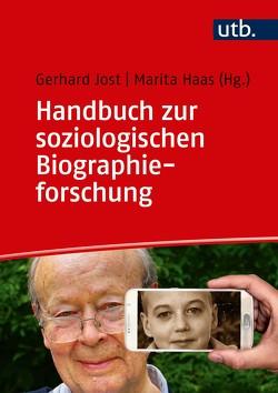 Handbuch soziologischer Biographieforschung von Haas,  Marita, Jost,  Gerhard