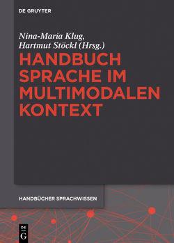 Handbuch Sprache im multimodalen Kontext von Klug,  Nina-Maria, Stöckl,  Hartmut